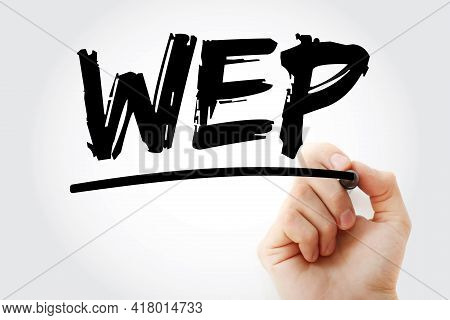 Wep - Wired Equivalent Privacy Acronym With Marker, Technology Concept Background