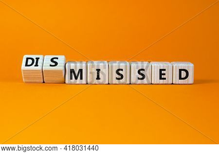 Missed Or Dismissed Symbol. Turned Cubes And Changed The Word 'missed' To 'dismissed'. Beautiful Ora