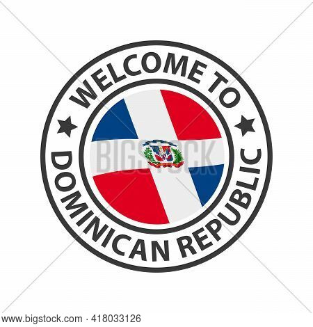 Welcome To Dominican Republic. Collection Of Welcome Icons. Stamp Welcome To With Waving Country Fla