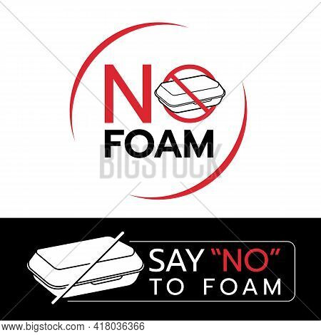 No Foam Text, Say No To Foam Text With Stop Foam Sign Vector Design