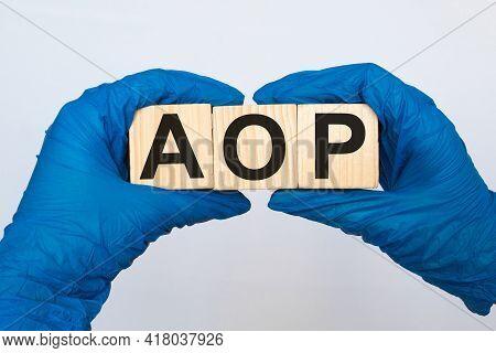 Word Aop On Wooden Blocks. Medical Concept . The Medicine