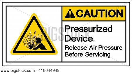Caution Pressurized Device Release Air Pressure Before Servicing Symbol Sign, Vector Illustration, I