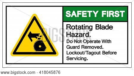 Safety First Rotating Blade Hazard Do Not Operate With  Guard Removed Lockout Tagout Befor E Servici