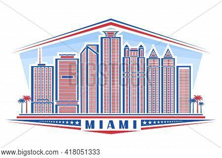 Vector Illustration Of Miami, Horizontal Poster With Outline Design Miami City Scape On Day Sky Back