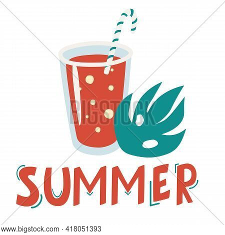 Summer Cocktail With Tube And A Palm Leaf. Lettering The Word Summer. Cute Summer Poster. Cocktail I