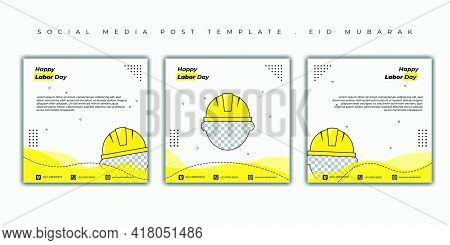 Happy Labor Day Design With Helmet Template Design. Set Of Social Media Post Template. Good Template