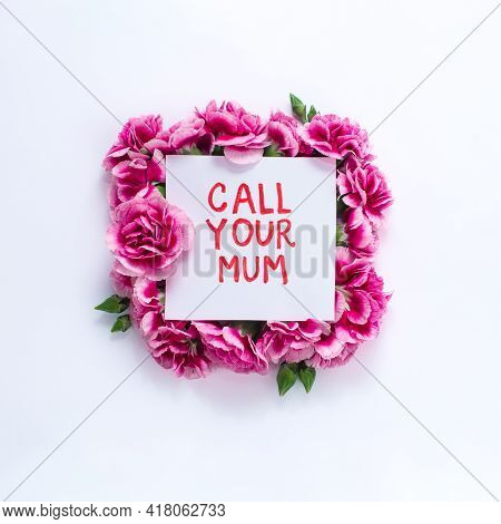 Text Call Your Mum . Social Concepts Don't Forget About Mommy, Mothers Day.