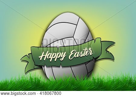 Happy Easter. Egg In The Form Of A Volleyball Ball