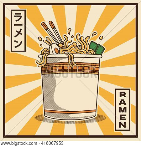 Vector Illustration Of Delicious Japanese Ramen Noodle On Cup With Vintage Retro Flat Style