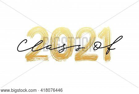 Class Of 2021. Modern Calligraphy. Hand Drawn Brush Lettering Logo. Graduate Design Yearbook. Vector