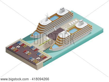 Two Large  Modern Cruise Ships In Harbor With Parking Lot At Waterfront Isometric Composition Poster