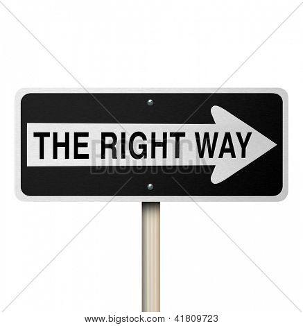A road sign reading The Right Way isolated on white background