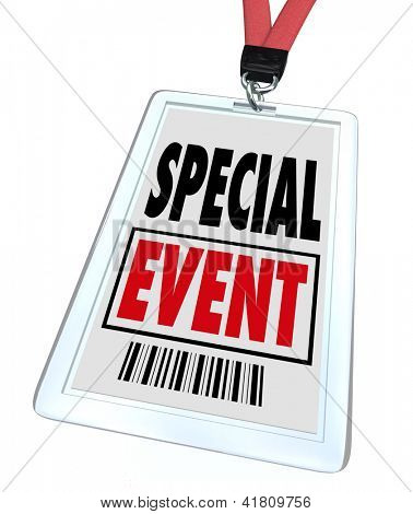 A badge and lanyard with printed pass reading Special Event to advertise or market a convention, conference, meeting, exhibition, expo or exposition