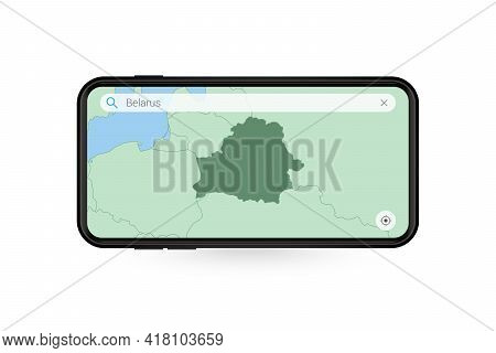Searching Map Of Belarus In Smartphone Map Application. Map Of Belarus In Cell Phone. Vector Illustr