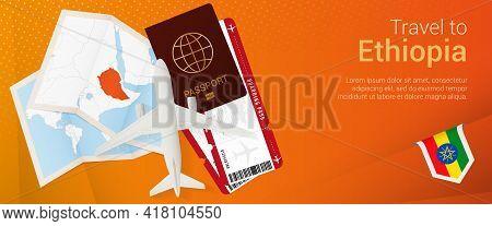 Travel To Ethiopia Pop-under Banner. Trip Banner With Passport, Tickets, Airplane, Boarding Pass, Ma