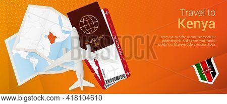 Travel To Kenya Pop-under Banner. Trip Banner With Passport, Tickets, Airplane, Boarding Pass, Map A