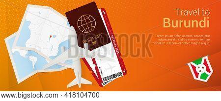 Travel To Burundi Pop-under Banner. Trip Banner With Passport, Tickets, Airplane, Boarding Pass, Map