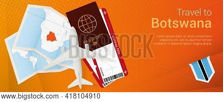Travel To Botswana Pop-under Banner. Trip Banner With Passport, Tickets, Airplane, Boarding Pass, Ma