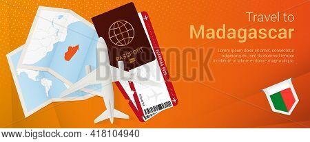 Travel To Madagascar Pop-under Banner. Trip Banner With Passport, Tickets, Airplane, Boarding Pass,