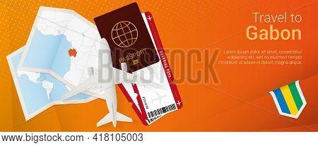 Travel To Gabon Pop-under Banner. Trip Banner With Passport, Tickets, Airplane, Boarding Pass, Map A