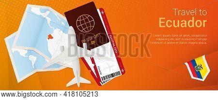 Travel To Ecuador Pop-under Banner. Trip Banner With Passport, Tickets, Airplane, Boarding Pass, Map
