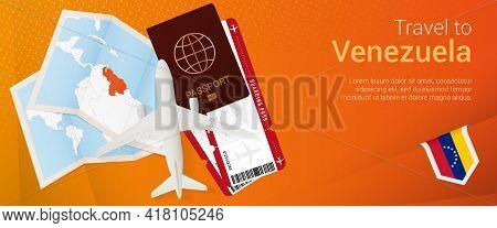 Travel To Venezuela Pop-under Banner. Trip Banner With Passport, Tickets, Airplane, Boarding Pass, M