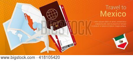 Travel To Mexico Pop-under Banner. Trip Banner With Passport, Tickets, Airplane, Boarding Pass, Map