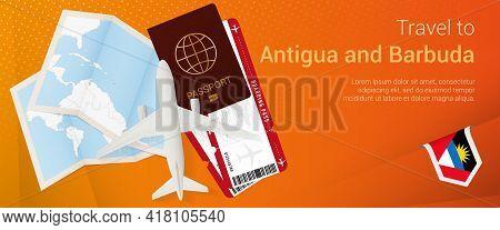 Travel To Antigua And Barbuda Pop-under Banner. Trip Banner With Passport, Tickets, Airplane, Boardi
