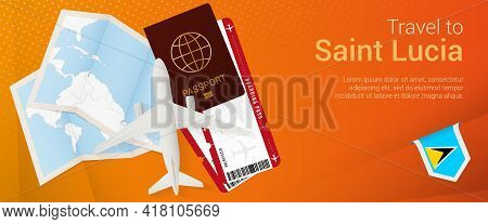 Travel To Saint Lucia Pop-under Banner. Trip Banner With Passport, Tickets, Airplane, Boarding Pass,