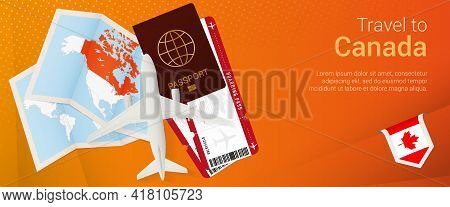 Travel To Canada Pop-under Banner. Trip Banner With Passport, Tickets, Airplane, Boarding Pass, Map