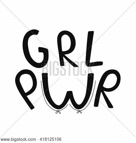 Feminist And Grl Pwr Vector Sticker. Handwritten Phrase With Ribbon On Women Body, Hand, Leg. Letter