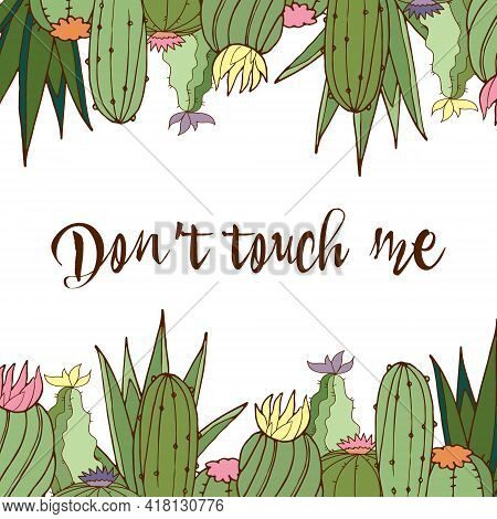 Postcard. Don't Touch Me. Vector. Cactuses. Bright Postcard. Color Illustration.