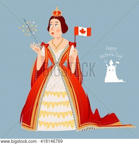 Happy Victoria Day! Canadian Public Holiday. Queen Victoria Holds The Canadian Flag In Her Hand. Vec
