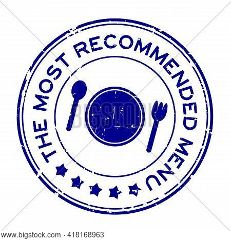 Grunge Blue The Most Recommended Menu Word With Dish, Spoon And Fork Icon Rubber Seal Stamp On White