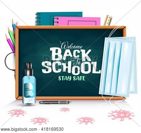 Back To School Vector Banner Background. Welcome Back To School Stay Safe Text With Face Masks And H
