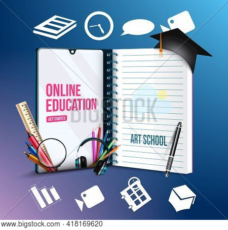 Online Education Vector Concept Design. Online Education Art School Text In Mobile Phone With Notebo