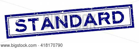Grunge Blue Standard Word Square Rubber Seal Stamp On White Background