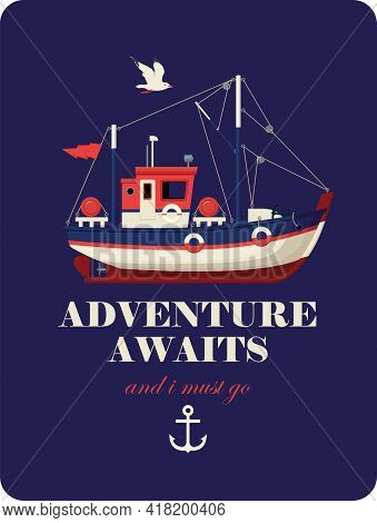 Vector Banner With A Fishing Boat On A Dark Blue Background And The Words Adventure Awaits And I Mus