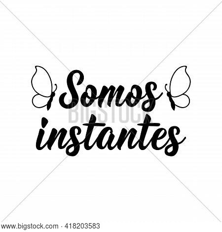 Brazilian Lettering. Translation From Portuguese - We Are Instant. Modern Vector Brush Calligraphy.
