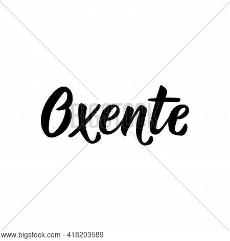 Oxente. A Slang Brazilian Word Meaning Surprise Or Mistrust. Similar To English - What. Modern Vecto