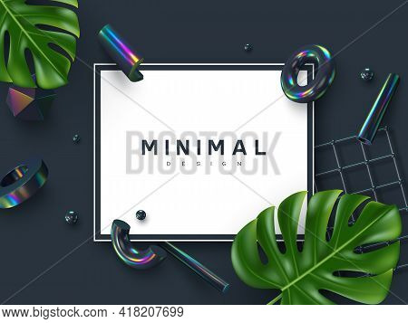 Minimal Design With 3d Render Primitives And Monstera Leaves. 3d Geometric Shapes In Dark Iridescent