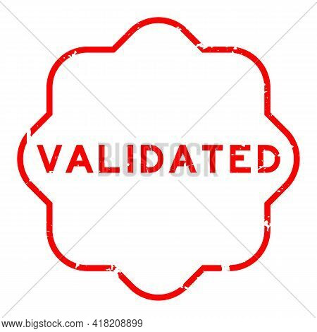 Grunge Red Validated Word Rubber Seal Stamp On White Background