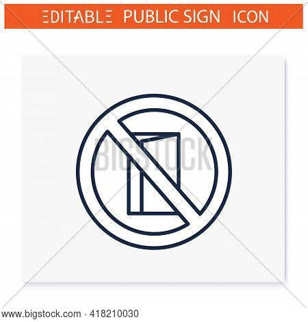 No Entry Symbol Line Icon. No Entrance Allowed. Keep Door Closed. Staff Only. Public Place Navigatio