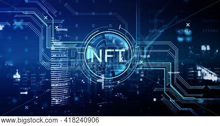 Non-fungible Token Hologram On Virtual Screen, Nft With Network Circuit And Numbers. Downtown Citysc