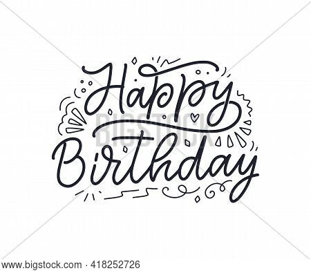 Lettering Slogan For Happy Birthday. Hand Drawn Phrase For Gift Card, Poster And Print Design. Moder
