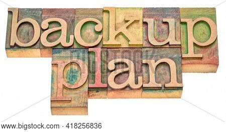 backup plan - isolated word abstract in vintage letterpress wood type stained by color inks, business planning and personal development concept
