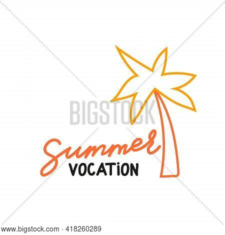 Hello Summer Vocation Vector Handwritten Lettering Quote. Flat Palm Tree. Orange Yellow And Black Wi