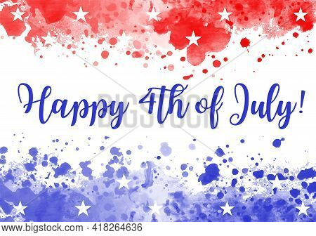 Abstract Background With Watercolor Splashes In Flag Colors For Usa Independence Day Holiday. Happy