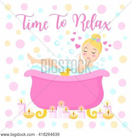 Time To Relax Postcard, Banner. Cute Girl Resting In A Bath With Candles, Spa Procedure. Young Woman