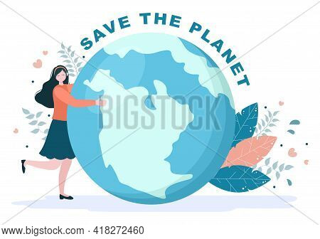 Save Our Planet Earth Illustration To Green Environment With Eco Friendly Concept And Protection Fro